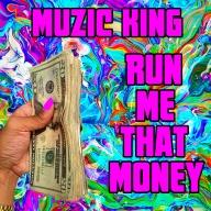 runmethatmoney_muzic_king
